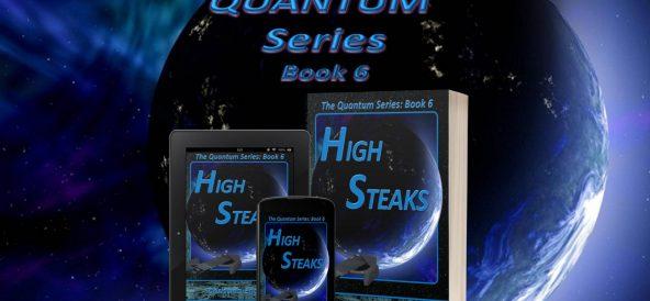 """High Steaks"": Quantum Series Book 6"
