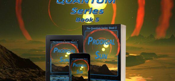 """Prodigal Sun"": Quantum Series Book 5"